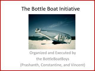 The Bottle Boat Initiative