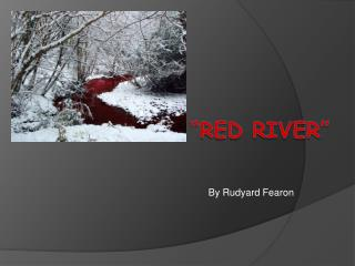 """Red River"""