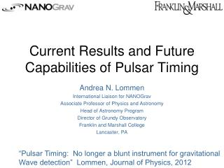 Current Results and Future Capabilities of Pulsar Timing