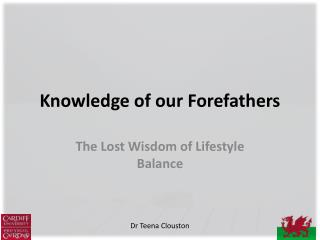 Knowledge of our F orefathers