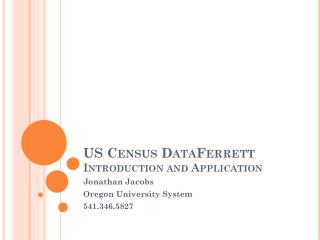 US Census  DataFerrett Introduction and Application