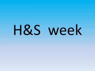 H&S  week