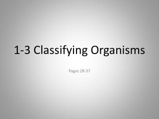 1-3 Classifying Organisms