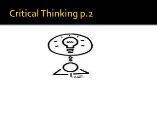 Critical Thinking p.2