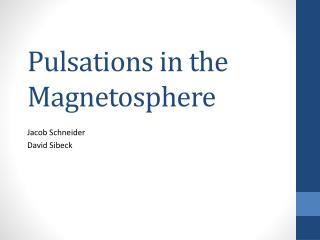 Pulsations in the Magnetosphere