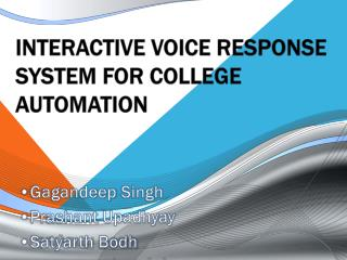 INTERACTIVE VOICE RESPONSE SYSTEM FOR  COLLEGE AUTOMATION
