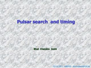 Pulsar search  and timing