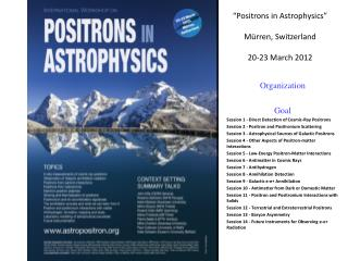 """Positrons in Astrophysics"" Mürren , Switzerland 20-23 March 2012"