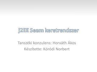 j2EE  Seam  keretrendszer