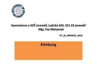 Gymn�zium a SO� Jarom??, Lu�ick� 423, 551 23 Jarom??        Mgr. Eva Matysov�  VY_32_INOVACE_4A19