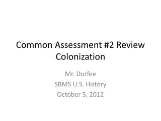 Common Assessment #2 Review Colonization