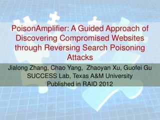 Jialong  Zhang, Chao Yang,   Zhaoyan Xu ,  Guofei Gu SUCCESS Lab, Texas A&M University