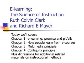 E-learning:  The Science of Instruction Ruth Colvin Clark  and Richard E Mayer