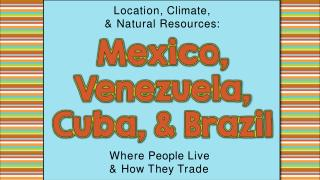 Location, Climate, & Natural Resourc e s: