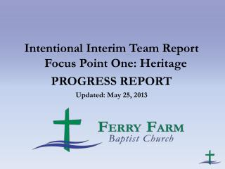 Intentional Interim Team Report Focus Point One: Heritage PROGRESS REPORT