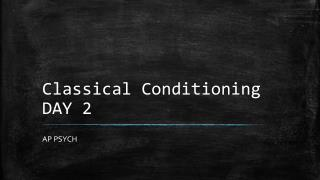 Classical Conditioning DAY 2