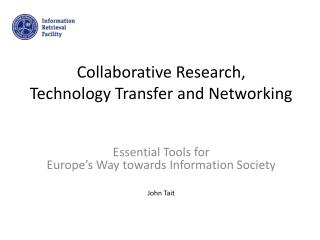 Collaborative Research,  Technology Transfer and Networking