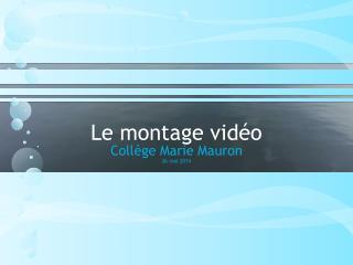Le montage vidéo