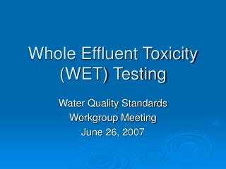 Whole Effluent Toxicity WET Testing