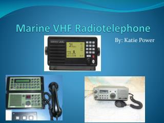 Marine VHF Radiotelephone