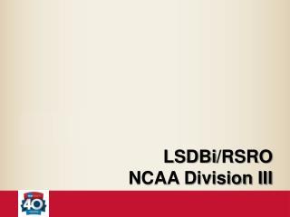 LSDBi /RSRO NCAA Division III