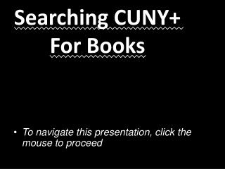 Searching CUNY+ For Books