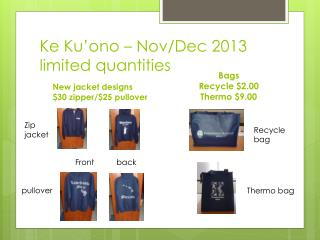 Ke Ku'ono – Nov/ D ec  2013 limited quantities