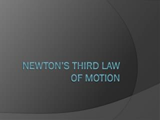 Newton�s Third law of motion