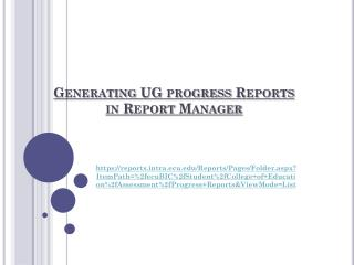 Generating UG progress Reports  in Report Manager