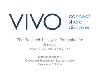 The Research Lifecycle: Partnering for Success  March  15, 2013 Salt Lake City,  Utah