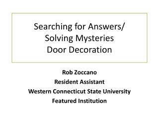 Searching for Answers/ Solving Mysteries  Door Decoration