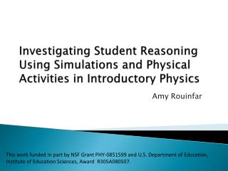 Investigating Student Reasoning Using Simulations and Physical Activities in Introductory Physics