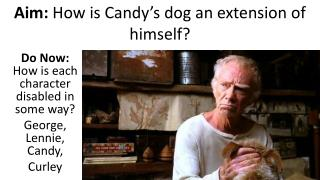 Aim:  How is Candy's dog an extension of himself?