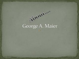 George A. Maier