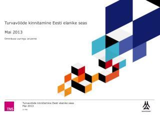 Turvavööde kinnitamine Eesti elanike seas M ai 201 3 Omnibuss-uuringu aruanne