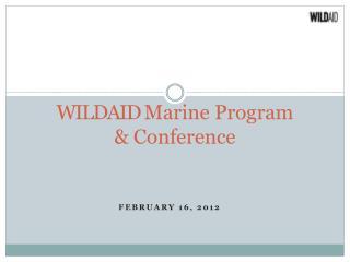 WILD AID Marine Program  & Conference
