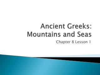 Ancient Greeks: Mountains and Seas