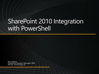 SharePoint 2010 Integration with  PowerShell