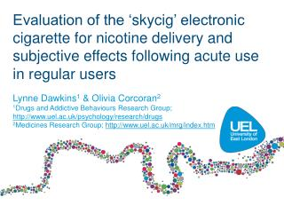 Lynne Dawkins 1  & Olivia Corcoran 2 1 Drugs and Addictive Behaviours Research Group;