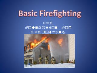 Basic Firefighting