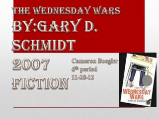 The Wednesday  wars by:g ary d.   Schmidt 2007 fiction