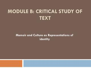 Module  B: Critical Study of Text