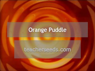 Orange Puddle