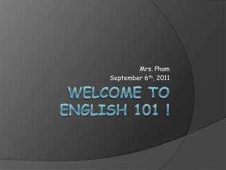 Welcome to  English 101 !