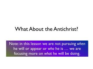 What About the  Antichrist?