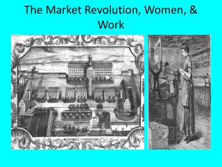 The Market Revolution, Women, & Work