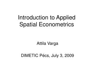 Introduction to Applied  Spatial Econometrics