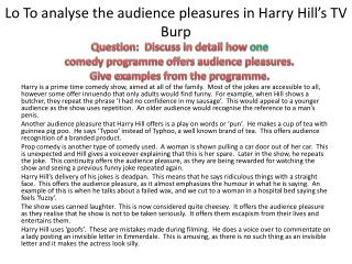 Lo To analyse the audience pleasures in Harry Hill's TV Burp