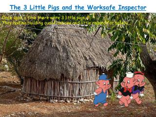 The 3 Little Pigs and the Worksafe Inspector