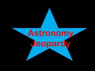 Astronomy Jeopardy